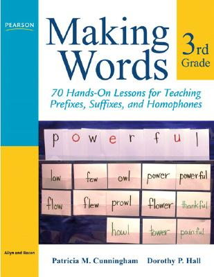 Making Words Third Grade By Cunningham, Patricia M./ Hall, Dorothy P.