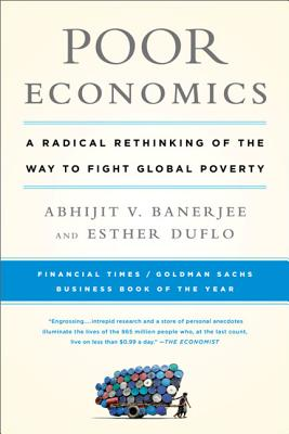 Poor Economics By Banerjee, Abhijit/ Duflo, Esther